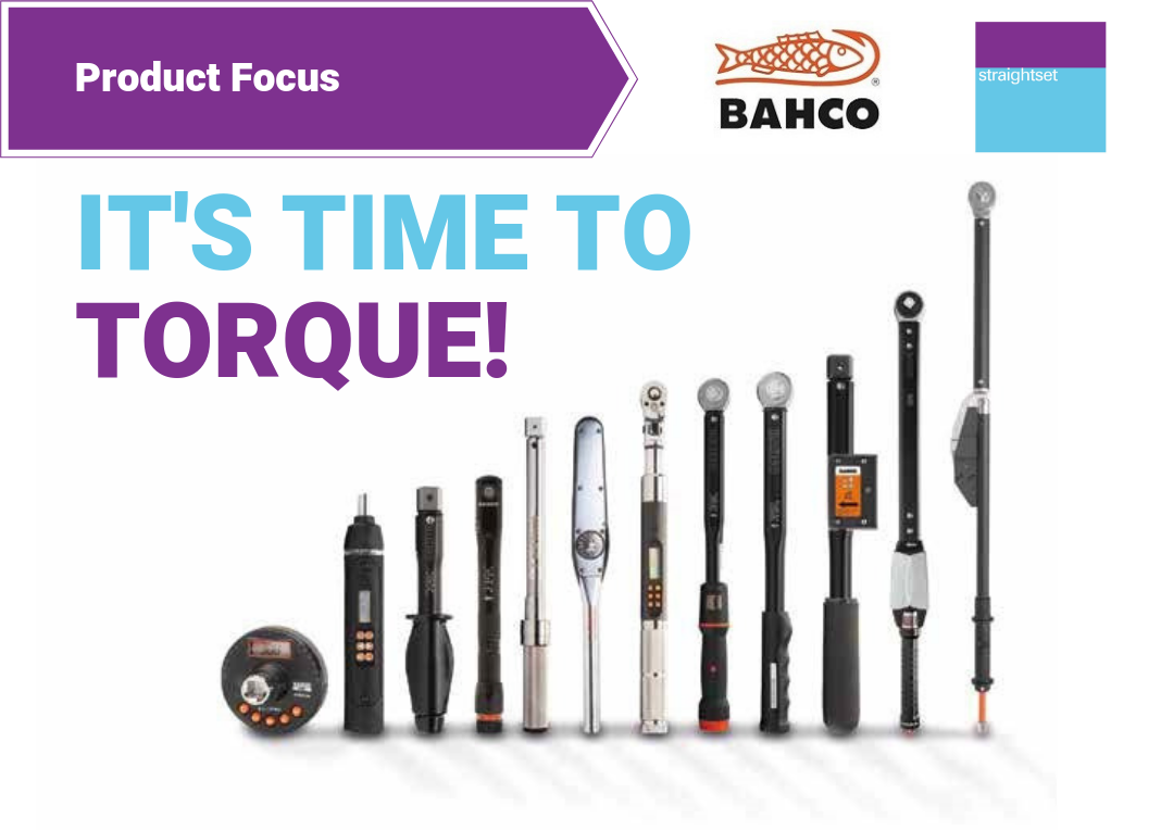 It's time to torque...all you need to know about Bahco Torque Wrenches
